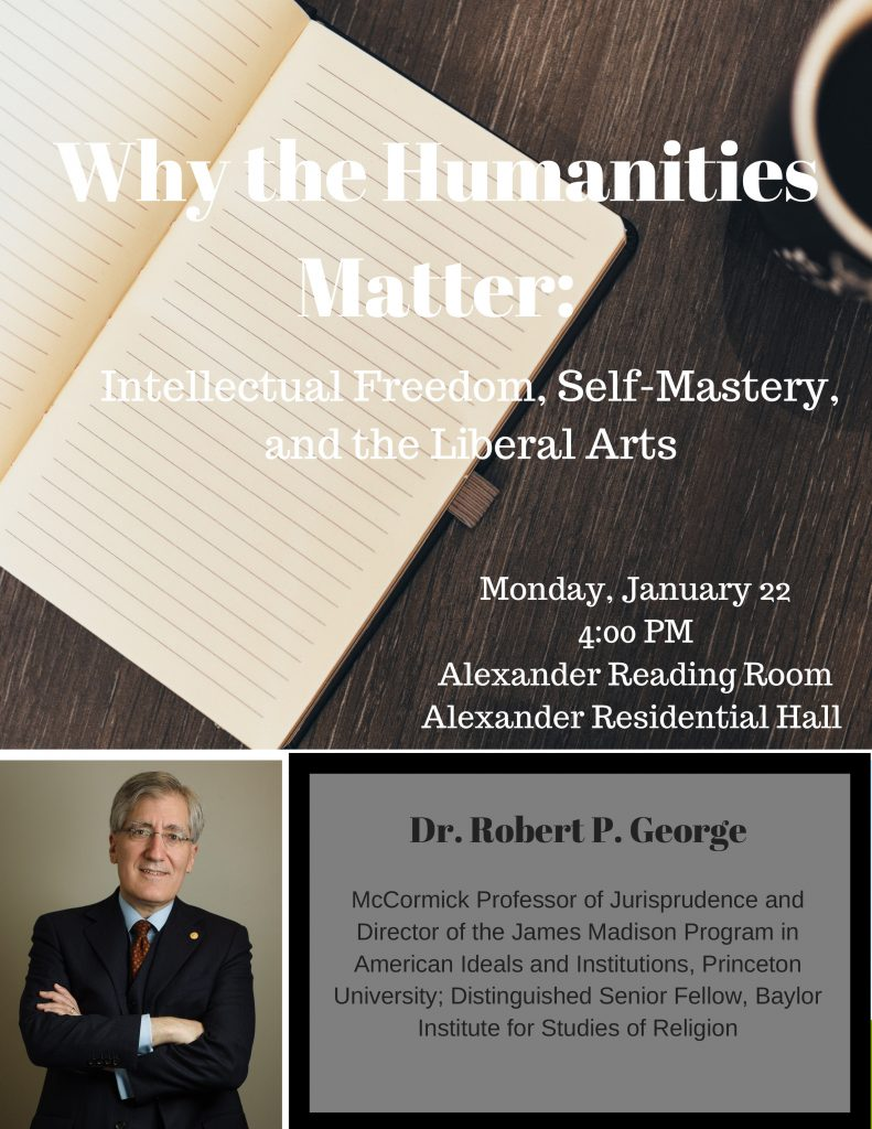 Robert P. George Lecture: Why the Humanities Matter: Intellectual Freedom, Self-Mastery and the Liberal Arts @ Alexander Reading Room | Waco | Texas | United States