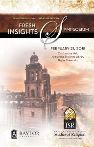 REIMAGINING GLOBAL CHRISTIAN HISTORY: FRESH INSIGHTS SYMPOSIUM @ Cox Lecture Hall, Armstrong Browning Library, Baylor University