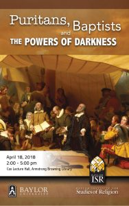 PURITANS, BAPTISTS AND THE POWERS OF DARKNESS @ Cox Lecture Hall, Armstrong Browning Library, Baylor University